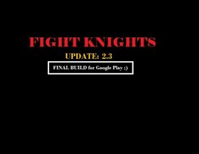 FIGHT KNIGHTS FINAL BUILD! 09.27.19